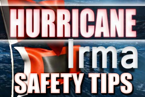 Hurricane Irma Safety Tips
